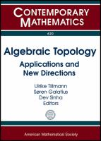 Algebraic topology [electronic resource] : applications and new directions : Stanford Symposium on Algebraic Topology: Applications and New Directions, July 23--27, 2012, Stanford             University, Stanford, CA