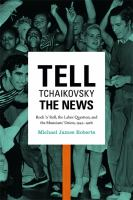 Tell Tchaikovsky the news : rock 'n' roll, the labor question, and the musicians' union, 1942-1968