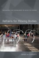 Refrains for moving bodies [electronic resource] : experience and experiment in affective spaces