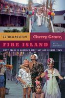 Title: Cherry Grove, fire island : sixty years in America's first gay and lesbian town Author:Newton, Esther