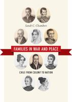 Families in war and peace [electronic resource] : Chile from colony to nation