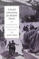 A social laboratory for modern France [electronic resource] : the Musée social & the rise of the welfare state