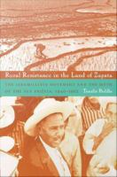 Rural resistance in the land of Zapata [electronic resource] : the Jaramillista Movement and the myth of the Pax-Priísta, 1940-1962