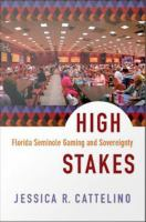 High stakes [electronic resource] / : Florida Seminole gaming and sovereignty