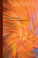 Theopoetic folds [electronic resource] : philosophizing multifariousness