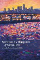 Spirit and the obligation of social flesh [electronic resource] : a secular theology for the global city