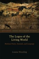 The logos of the living world [electronic resource] : Merleau-Ponty, animals, and language