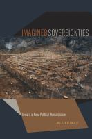 Imagined Sovereignties : Toward a New Political Romanticism