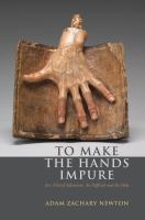 To make the hands impure : art, ethical adventure, the difficult and the holy