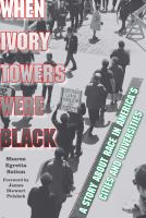 When ivory towers were black : a story about race in America's cities and universities