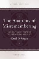 The anatomy of misremembering : von Balthasar's response to philosophical modernity