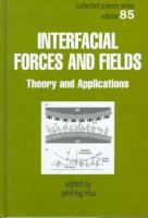 Interfacial Forces and Fields. Vol. 85 [electronic resource]