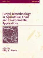Fungal biotechnology in agricultural, food, and environmental applications [electronic resource]