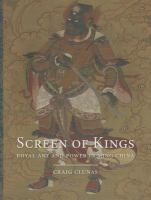 Screen of kings : royal art and power in Ming China
