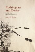 Nothingness and desire [electronic resource] : an East-West philosophical antiphony