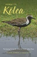 Hawaiʻi's kōlea : the amazing transpacific life of the Pacific golden-plover /