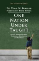 One nation under-taught : solving America's science, technology, engineering and math crisis