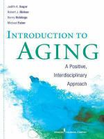 Introduction to aging : a positive, interdisciplinary approach