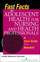 Fast facts on adolescent health for nursing and health professionals : a care guide in a nutshell