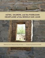 Aztec, Salmon, and the Puebloan Heartland of the Middle San Juan /