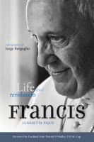 Pope Francis : life and revolution, a biography of Jorge Bergoglio