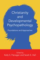 Christianity and developmental psychopathology : foundations and approaches