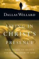 Living in Christ's presence : final words on heaven and the kingdom of God