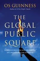 The global public square [electronic resource] : religious freedom and the making of a world safe for diversity