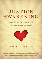 Justice awakening : how you and your church can help end human trafficking