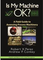 Is My Machine Ok? [electronic resource] : A Field Guide to Assessing Process Machinery