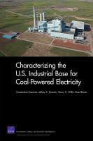 Characterizing the U.S. industrial base for coal-powered electricity [electronic resource]