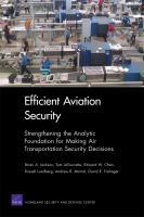 Efficient aviation security [electronic resource] : strengthening the analytic foundation for making air transportation security decisions