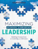Maximizing school librarian leadership : building connections for learning and advocacy /