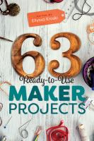 63 ready-to-use maker projects /