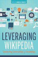 Leveraging Wikipedia : connecting communities of knowledge /