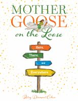 Mother goose on the loose : here, there, and everywhere /
