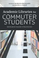 Academic libraries for commuter students : research-based strategies /