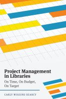 Project management in libraries : on time, on budget, on target /