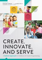 Create, innovate, and serve : a radical approach to children's and youth programming /