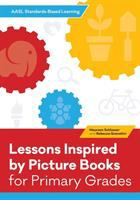 Lessons inspired by picture books for primary grades /
