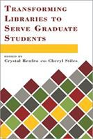 Transforming libraries to serve graduate students /