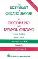 Cover of the book The dictionary of Chicano Spanish = El diccionario del espan�ol chicano