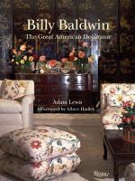 Billy Baldwin : the great American decorator