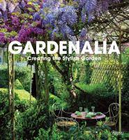 Gardenalia : creating the stylish garden