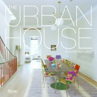 The urban house : townhouses, apartments, lofts, and other spaces for city living