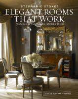 Elegant rooms that work : fantasy and function in interior design