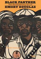 Black Panther : the revolutionary art of Emory Douglas