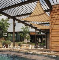 A place in the sun : green living and the solar home