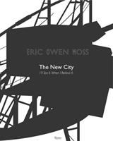 Eric Owen Moss : the new city I'll see it when i believe it