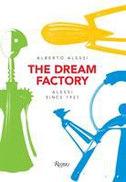 Dream factory : Alessi since 1921 /